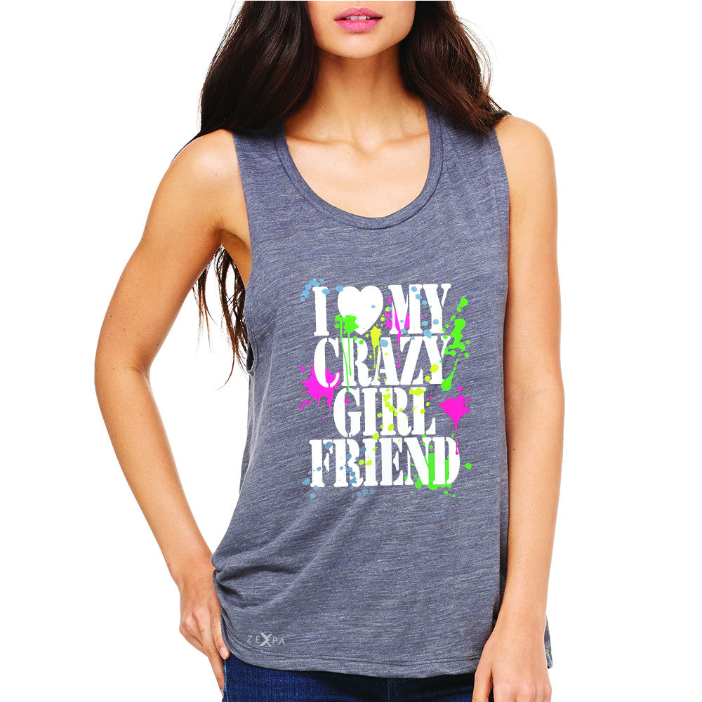 I Love My Crazy Girlfriend Valentines Day Women's Muscle Tee Couple Sleeveless - Zexpa Apparel - 2