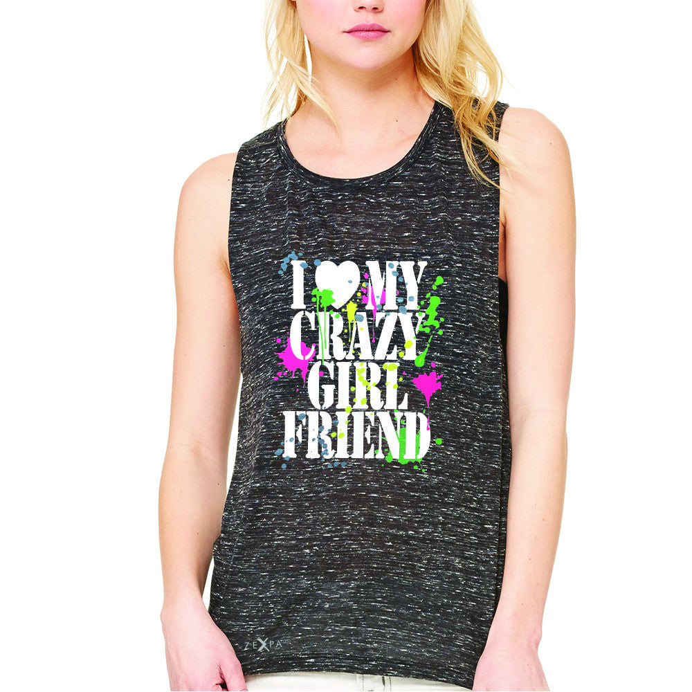 I Love My Crazy Girlfriend Valentines Day Women's Muscle Tee Couple Sleeveless - Zexpa Apparel - 3