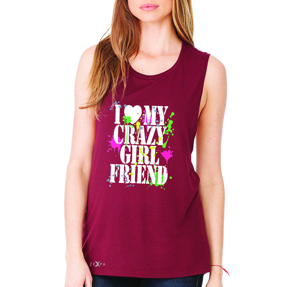 I Love My Crazy Girlfriend Valentines Day Women's Muscle Tee Couple Sleeveless - Zexpa Apparel - 4
