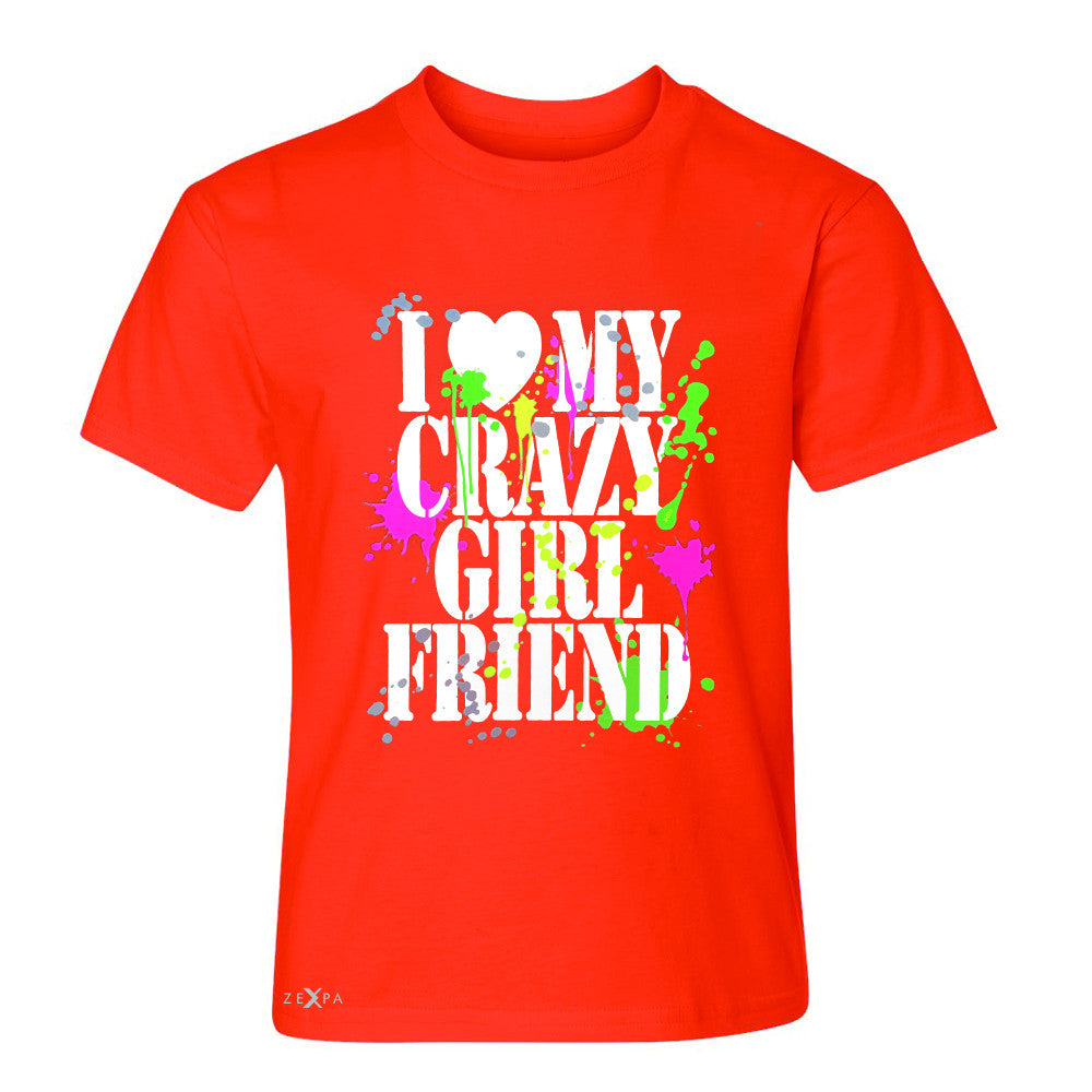 I Love My Crazy Girlfriend Valentines Day Youth T-shirt Couple Tee - Zexpa Apparel - 2