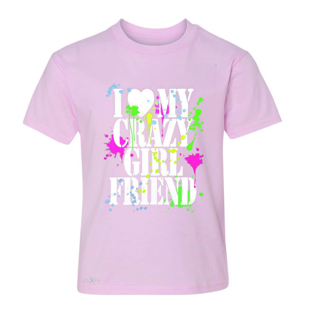 I Love My Crazy Girlfriend Valentines Day Youth T-shirt Couple Tee - Zexpa Apparel - 3