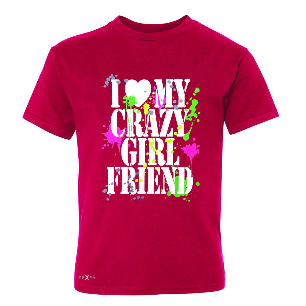 I Love My Crazy Girlfriend Valentines Day Youth T-shirt Couple Tee - Zexpa Apparel - 4
