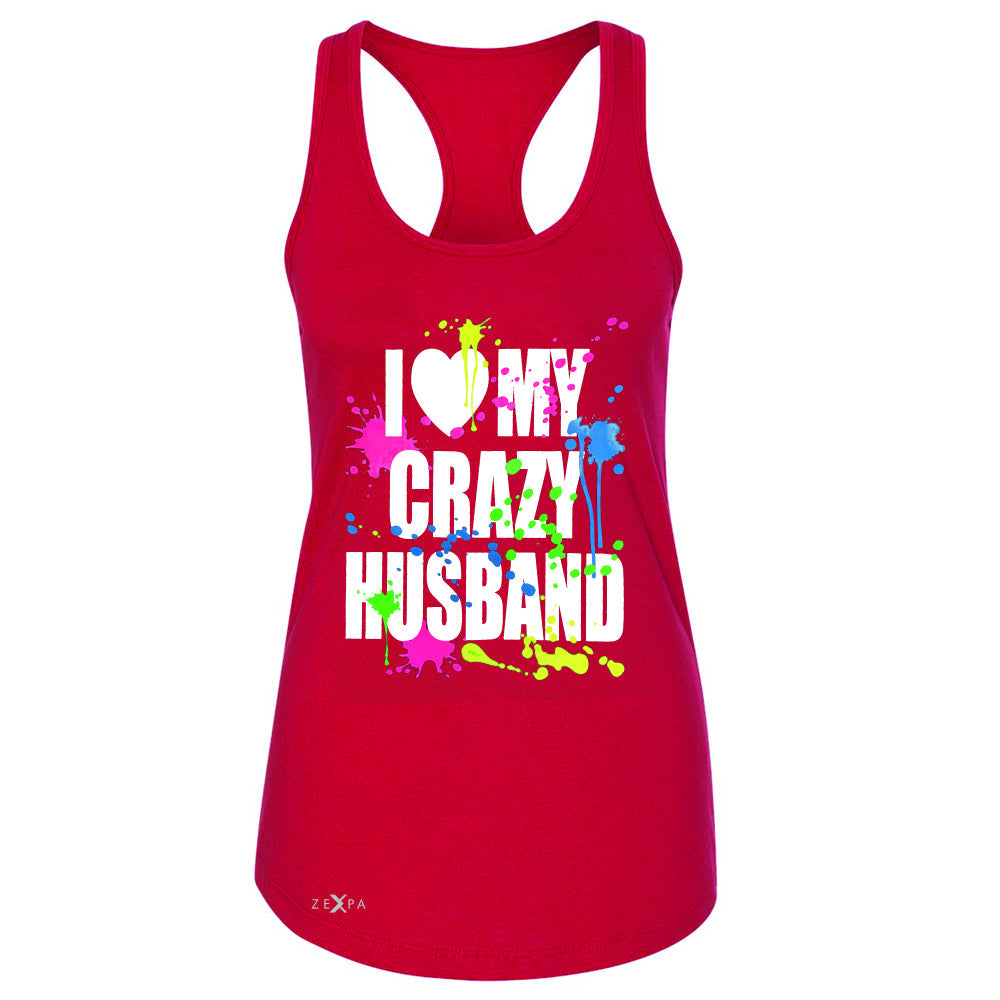 I Love My Crazy Husband Valentines Day Women's Racerback Couple Sleeveless - Zexpa Apparel - 3