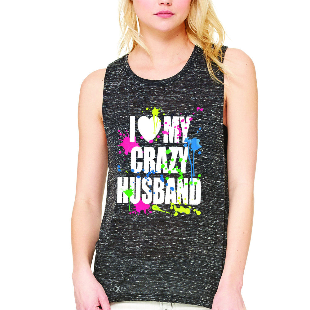 I Love My Crazy Husband Valentines Day Women's Muscle Tee Couple Sleeveless - Zexpa Apparel - 3