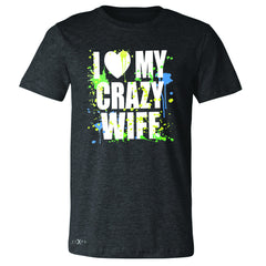 I Love My Crazy Wife Valentines Day 14th Men's T-shirt Couple Tee - Zexpa Apparel - 2