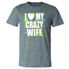 I Love My Crazy Wife Valentines Day 14th Men's T-shirt Couple Tee - Zexpa Apparel - 3