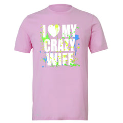 I Love My Crazy Wife Valentines Day 14th Men's T-shirt Couple Tee - Zexpa Apparel - 4