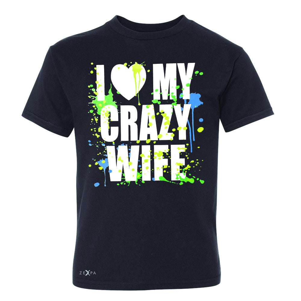 I Love My Crazy Wife Valentines Day 14th Youth T-shirt Couple Tee - Zexpa Apparel - 1