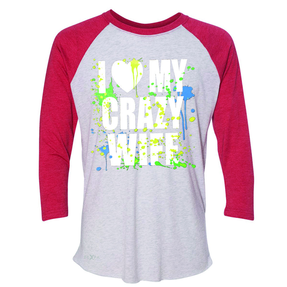 I Love My Crazy Wife Valentines Day 14th 3/4 Sleevee Raglan Tee Couple Tee - Zexpa Apparel - 2