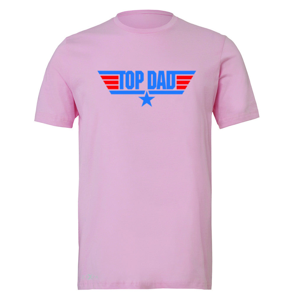 Top Dad - Only for Best Fathers Men's T-shirt Father's Day Tee - Zexpa Apparel - 4