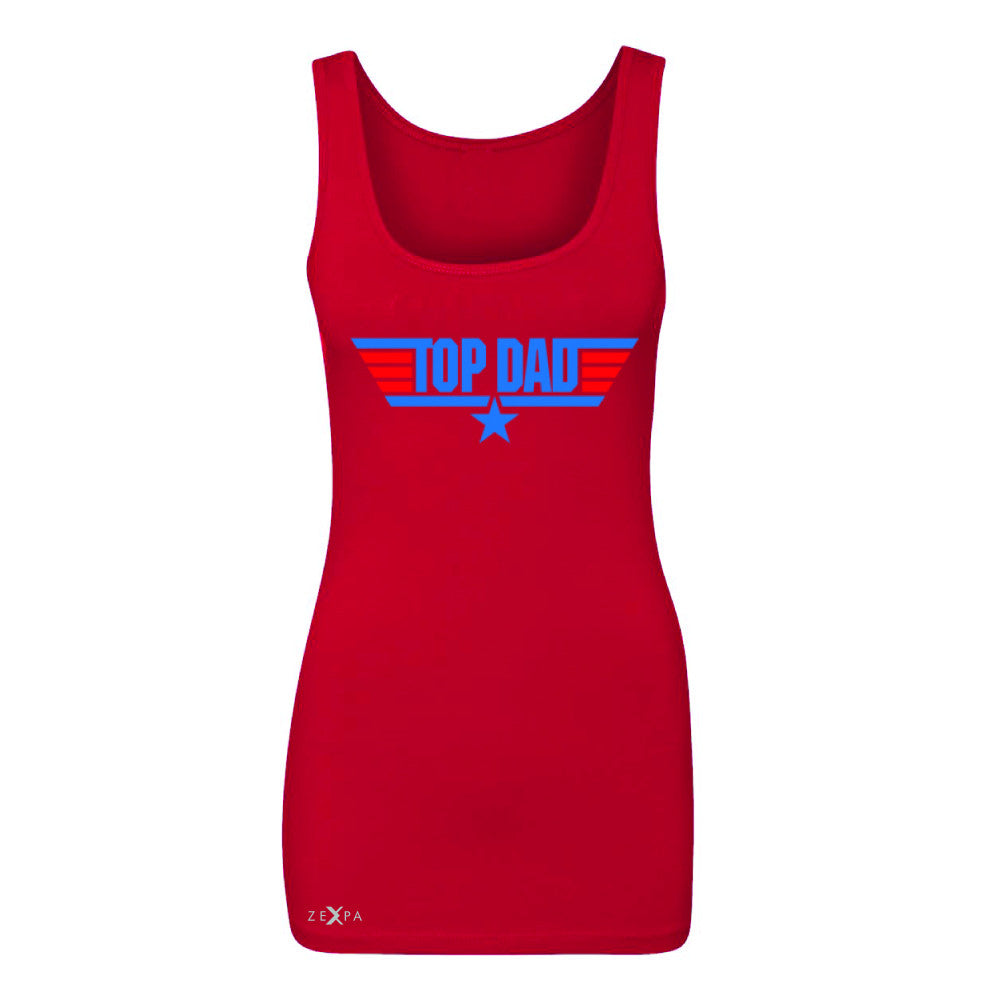 Top Dad - Only for Best Fathers Women's Tank Top Father's Day Sleeveless - Zexpa Apparel - 3
