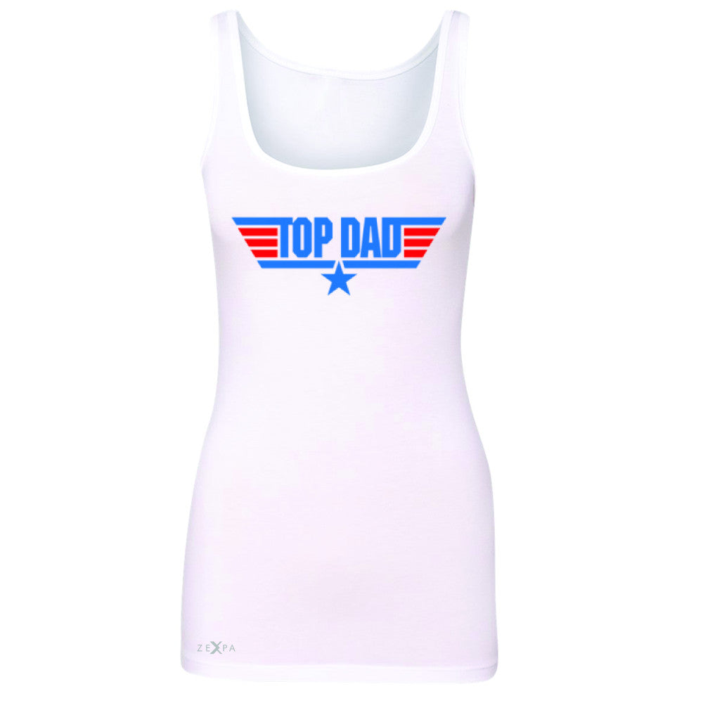 Top Dad - Only for Best Fathers Women's Tank Top Father's Day Sleeveless - Zexpa Apparel - 4