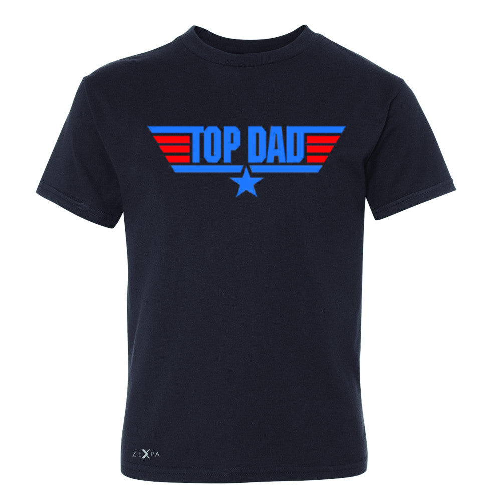 Top Dad - Only for Best Fathers Youth T-shirt Father's Day Tee - Zexpa Apparel - 1