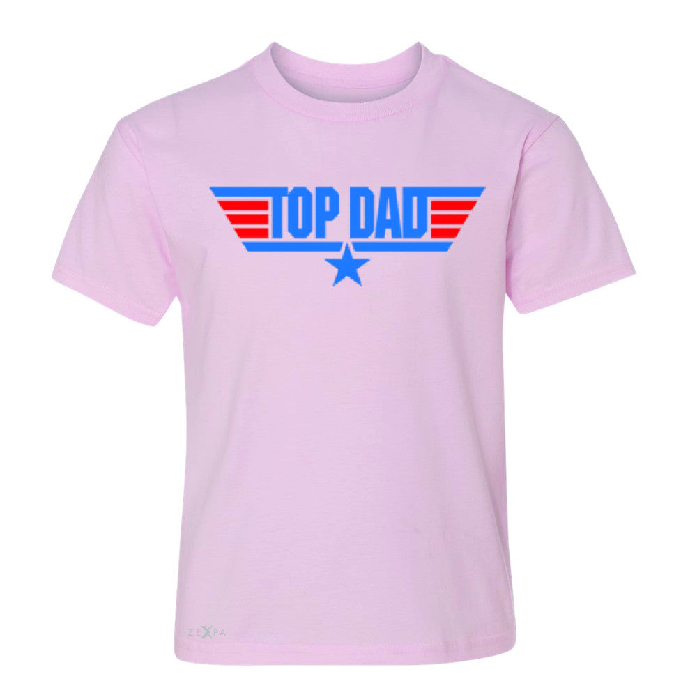 Top Dad - Only for Best Fathers Youth T-shirt Father's Day Tee - Zexpa Apparel - 3