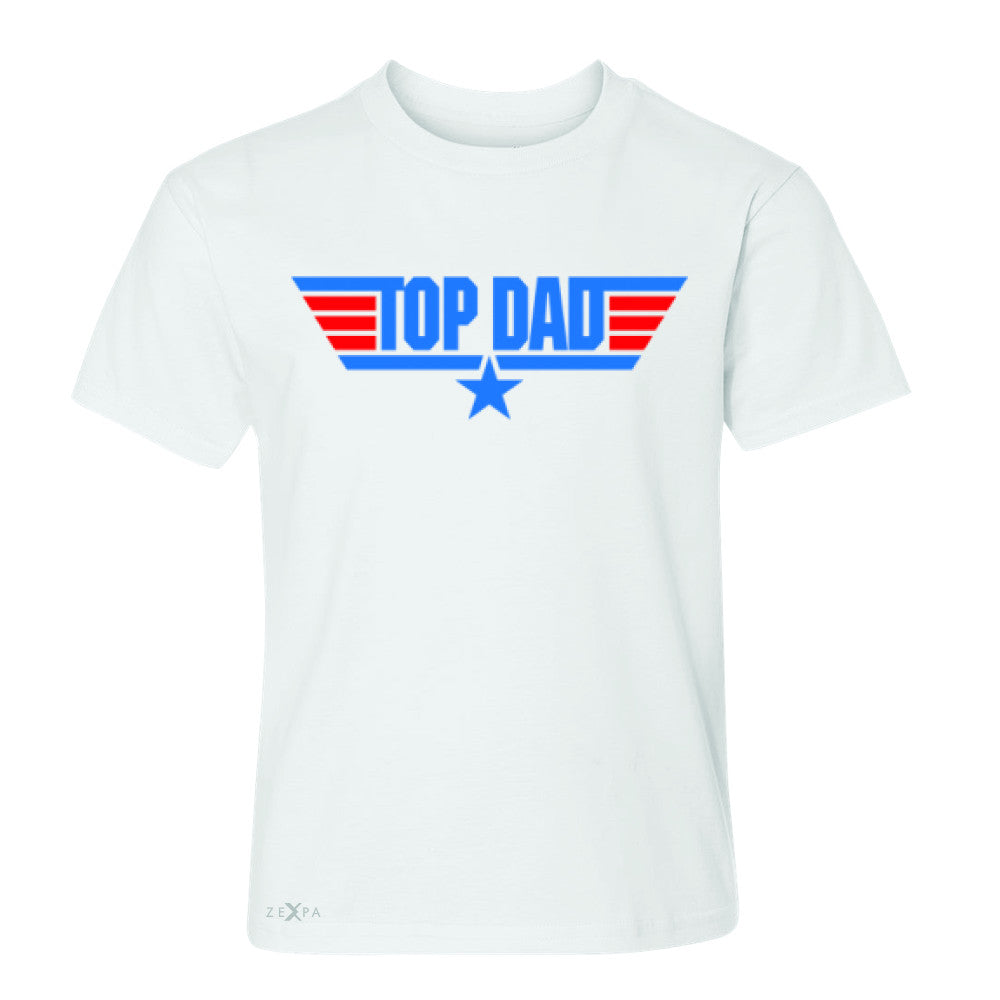 Top Dad - Only for Best Fathers Youth T-shirt Father's Day Tee - Zexpa Apparel - 5