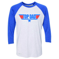 Top Dad - Only for Best Fathers 3/4 Sleevee Raglan Tee Father's Day Tee - Zexpa Apparel - 3