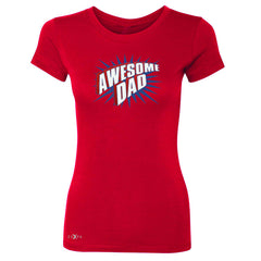 Awesome Dad - For Best Fathers Only Women's T-shirt Father's Day Tee - Zexpa Apparel Halloween Christmas Shirts