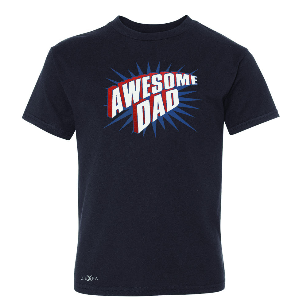 Awesome Dad - For Best Fathers Only Youth T-shirt Father's Day Tee - Zexpa Apparel Halloween Christmas Shirts