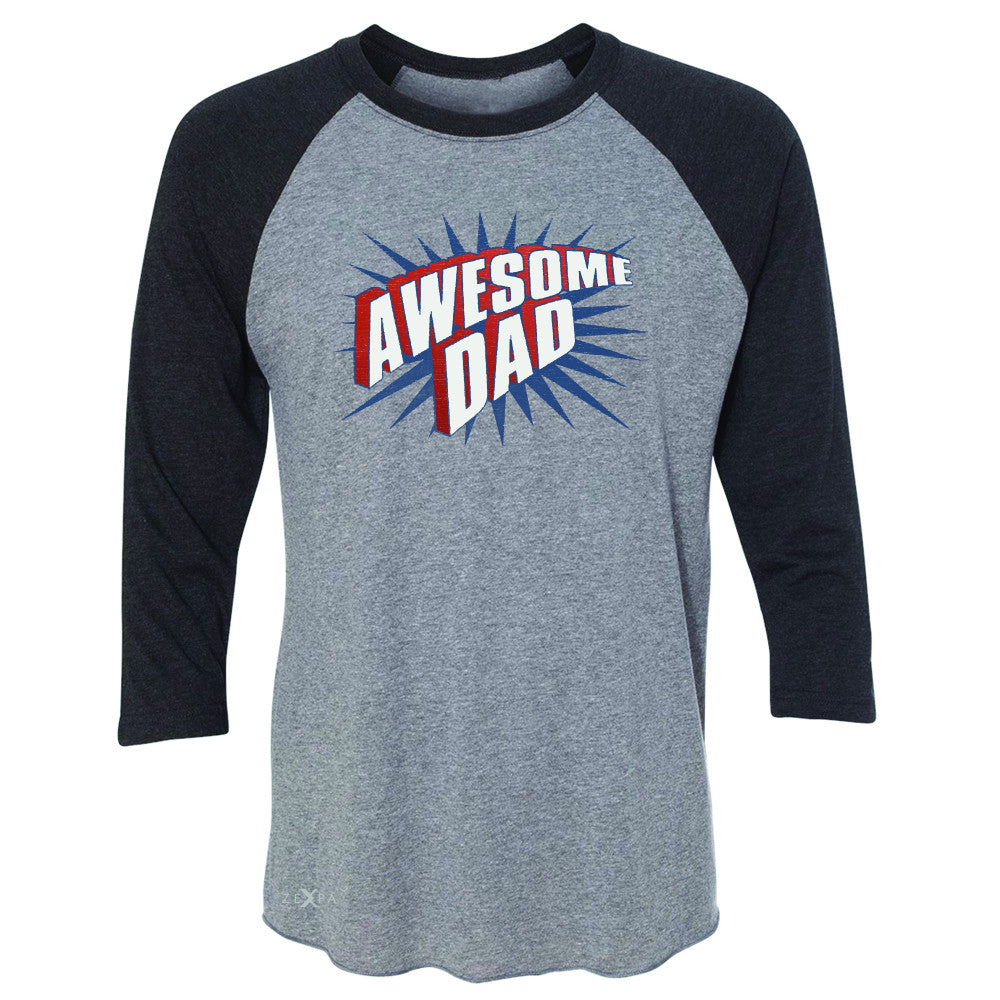 Awesome Dad - For Best Fathers Only 3/4 Sleevee Raglan Tee Father's Day Tee - Zexpa Apparel Halloween Christmas Shirts