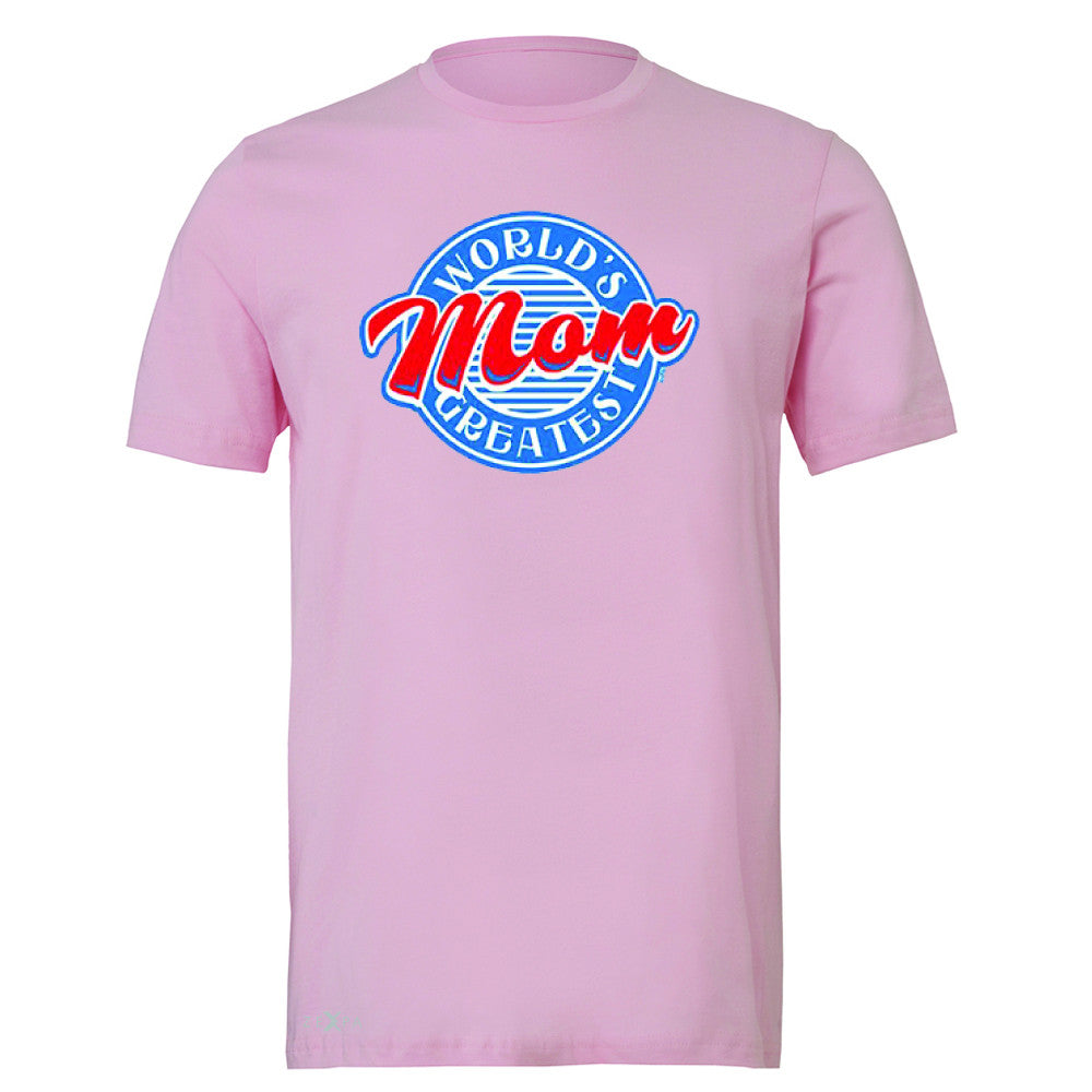 World's Greatest Mom - For Your Mom Men's T-shirt Mother's Day Tee - Zexpa Apparel - 4