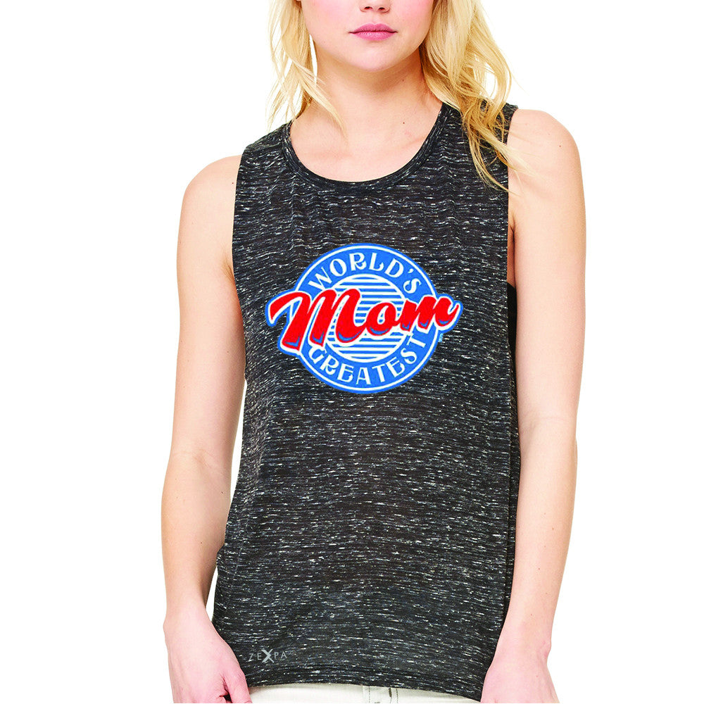 World's Greatest Mom - For Your Mom Women's Muscle Tee Mother's Day Sleeveless - Zexpa Apparel - 3