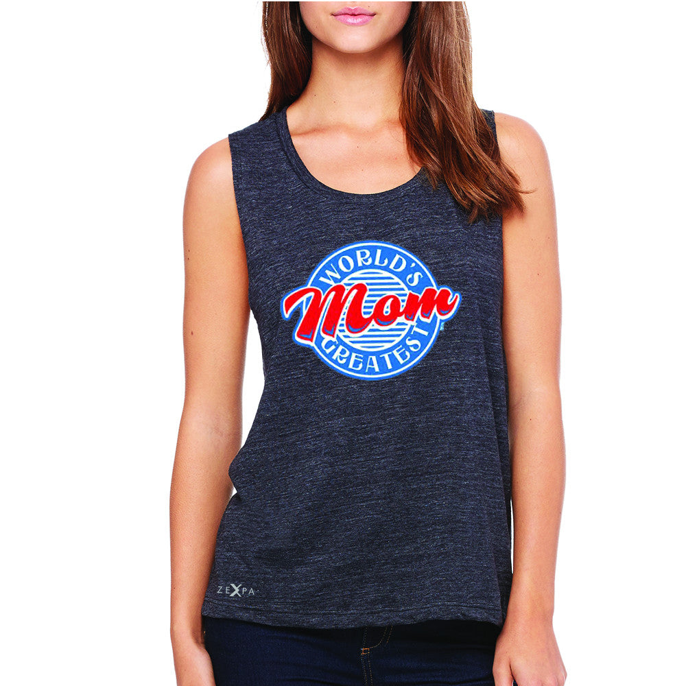 World's Greatest Mom - For Your Mom Women's Muscle Tee Mother's Day Sleeveless - Zexpa Apparel - 1