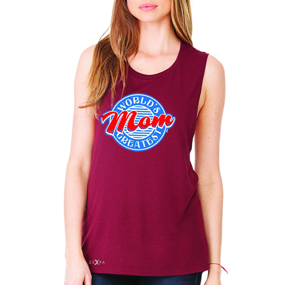 World's Greatest Mom - For Your Mom Women's Muscle Tee Mother's Day Sleeveless - Zexpa Apparel - 4