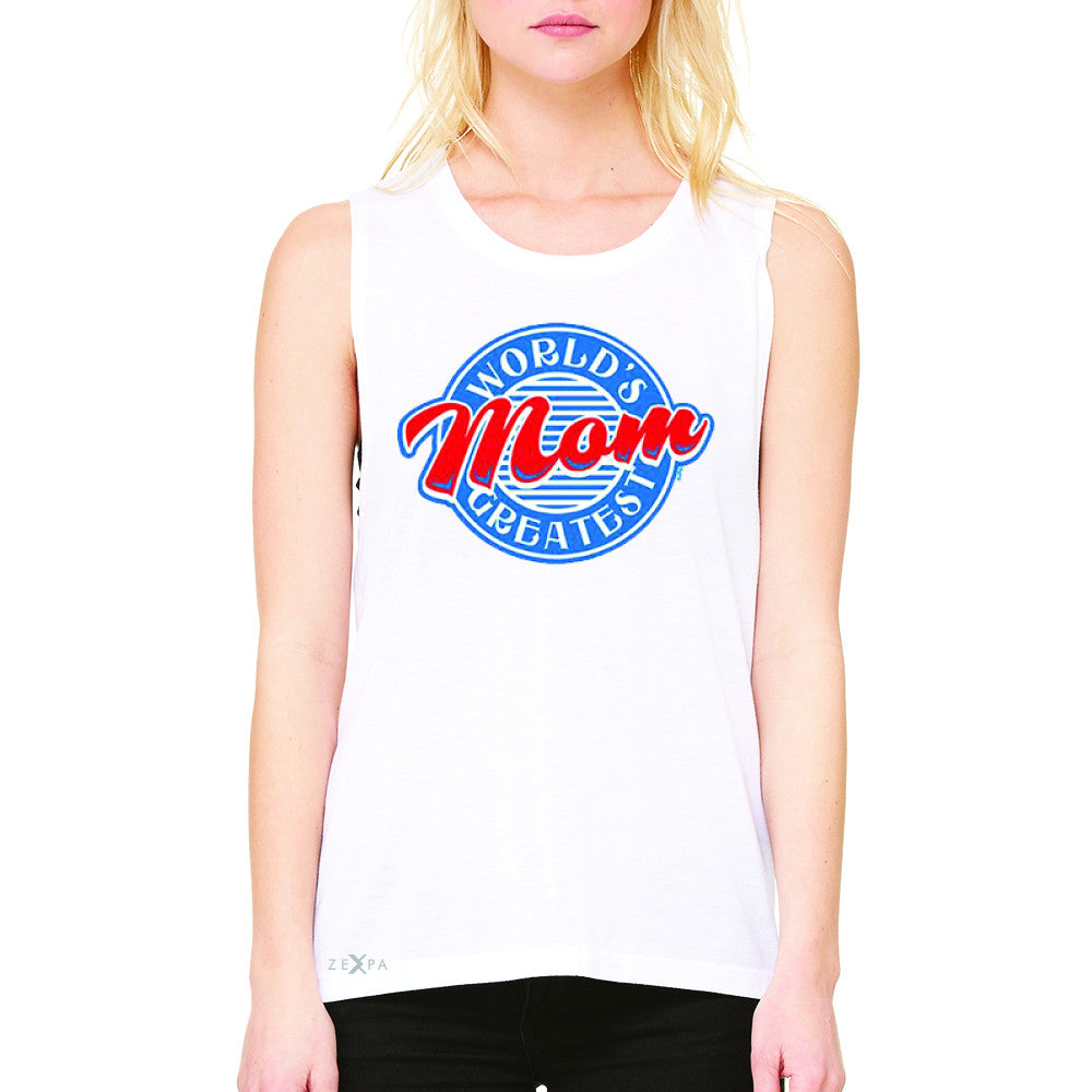World's Greatest Mom - For Your Mom Women's Muscle Tee Mother's Day Sleeveless - Zexpa Apparel - 6
