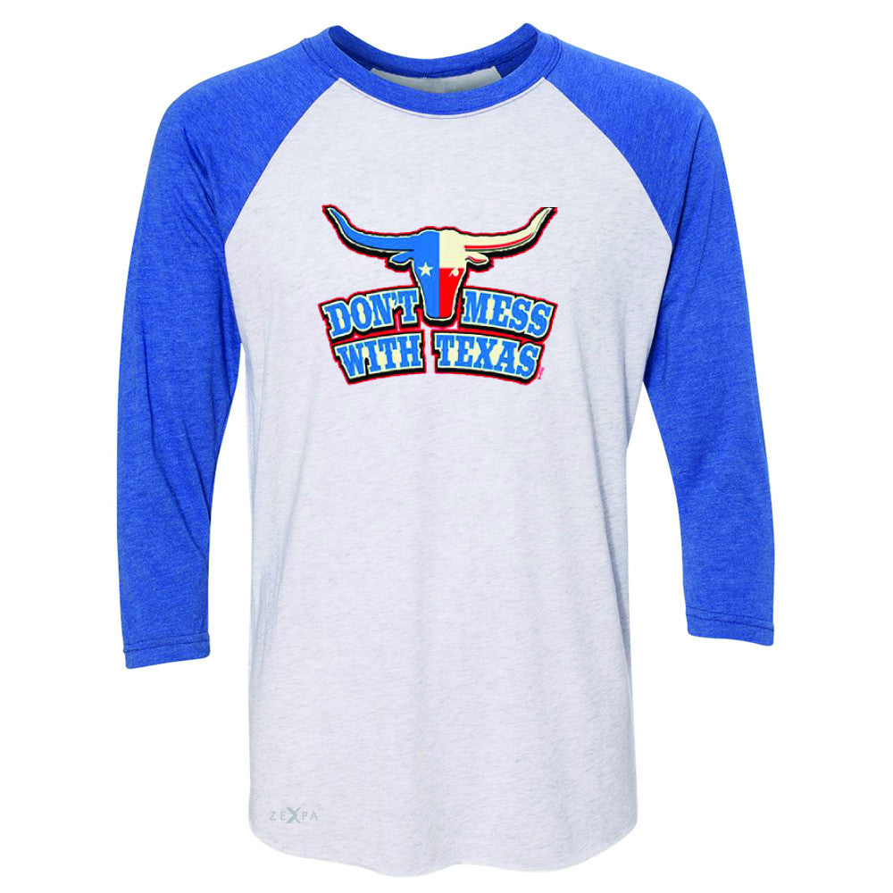 Don't Mess With Texas - Texas Bull 3/4 Sleevee Raglan Tee Humor Funny Tee - Zexpa Apparel - 3