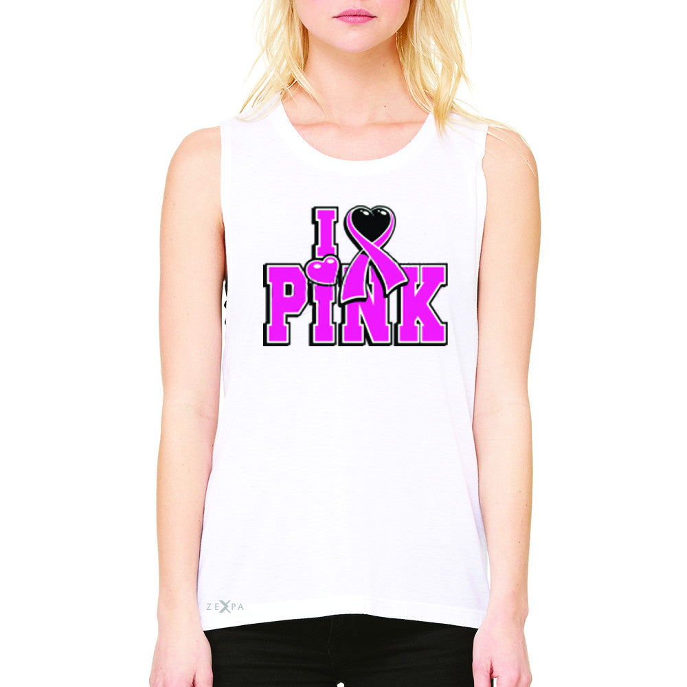I Love Pink - Pink Heart Ribbon Women's Muscle Tee Breast Cancer Sleeveless - Zexpa Apparel - 6