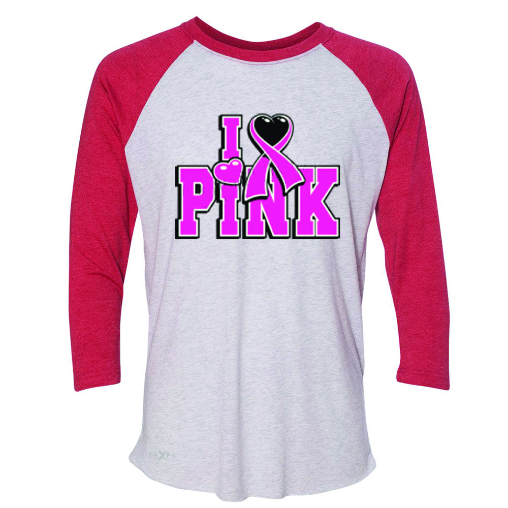 I Love Pink - Pink Heart Ribbon 3/4 Sleevee Raglan Tee Breast Cancer Tee - Zexpa Apparel - 2