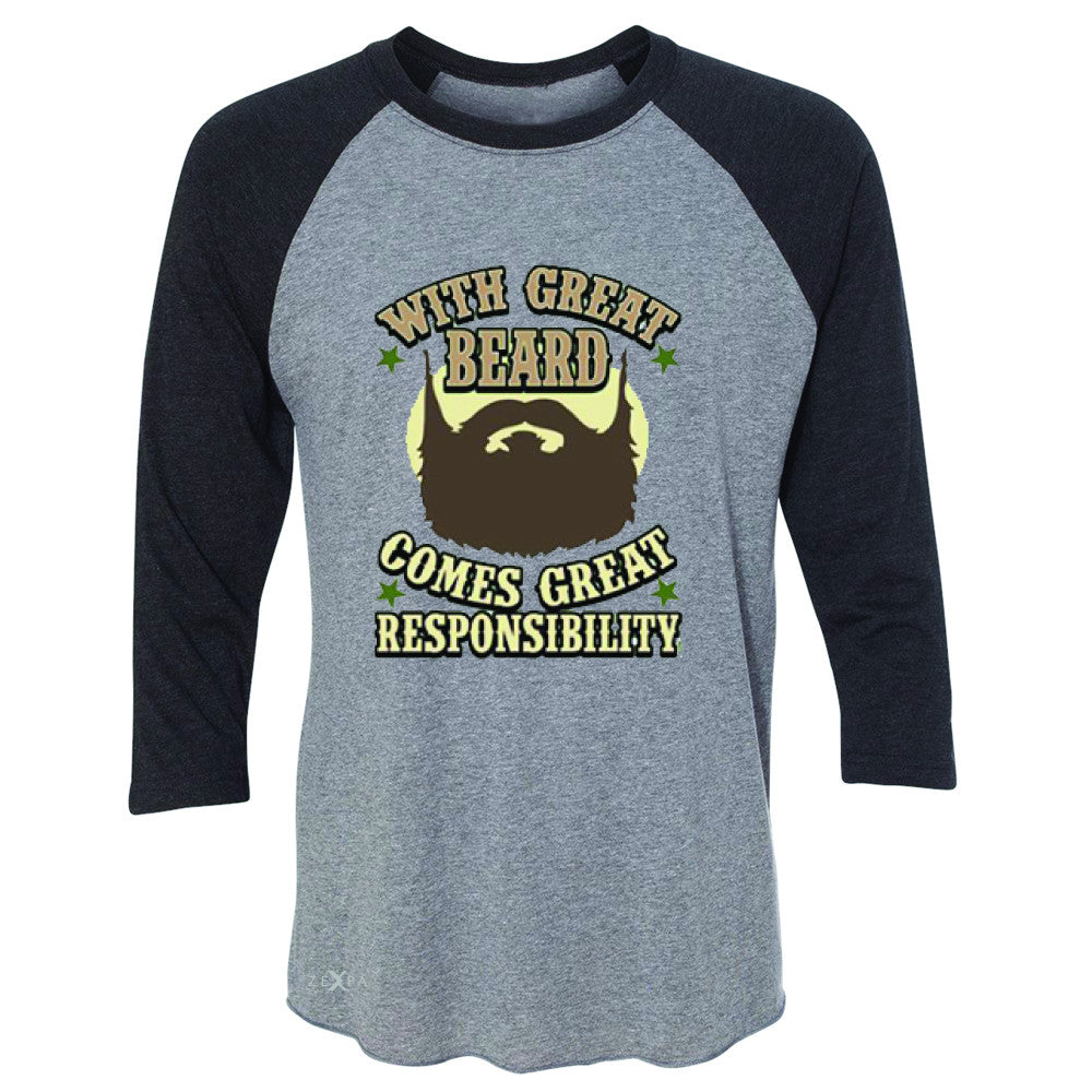 With Great Beard Comes Great Responsibility 3/4 Sleevee Raglan Tee Fun Tee - Zexpa Apparel - 1