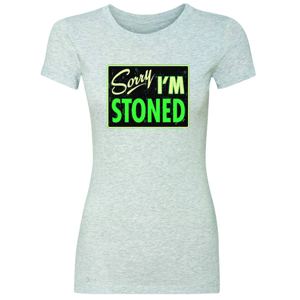 I'm Stoned Weed Smoker Women's T-shirt Fun Tee - Zexpa Apparel - 2