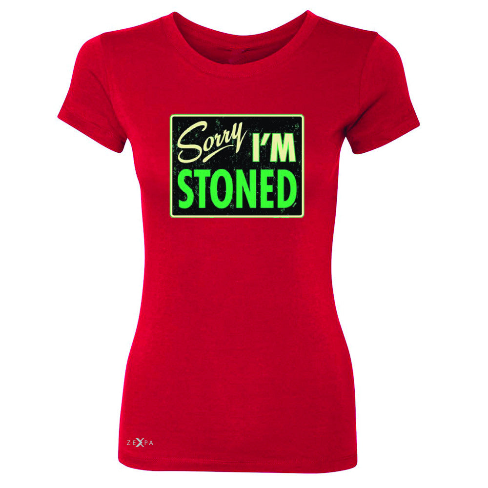 I'm Stoned Weed Smoker Women's T-shirt Fun Tee - Zexpa Apparel - 4