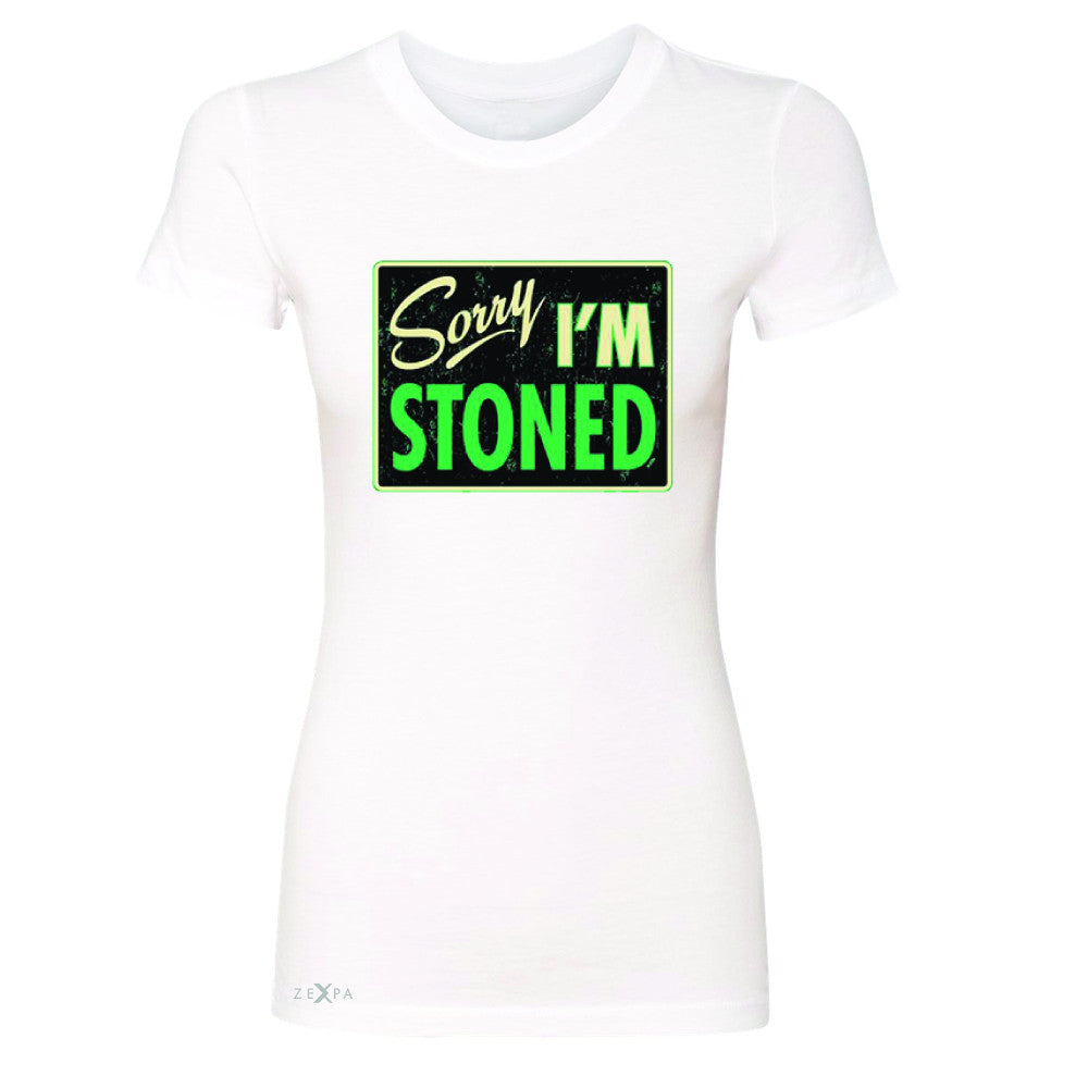 I'm Stoned Weed Smoker Women's T-shirt Fun Tee - Zexpa Apparel - 5