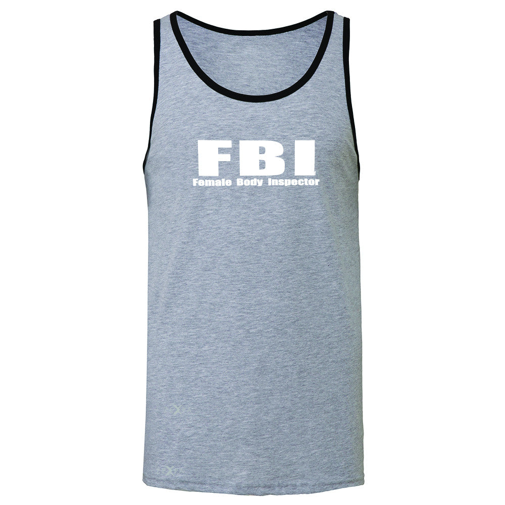 FBI - Female Body Inspector Men's Jersey Tank Funny Gift Friend Sleeveless - Zexpa Apparel - 2