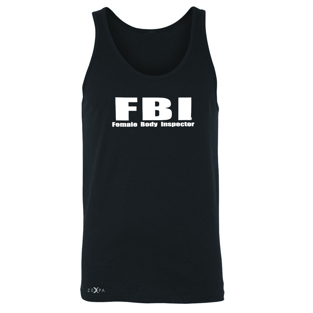 FBI - Female Body Inspector Men's Jersey Tank Funny Gift Friend Sleeveless - Zexpa Apparel - 1