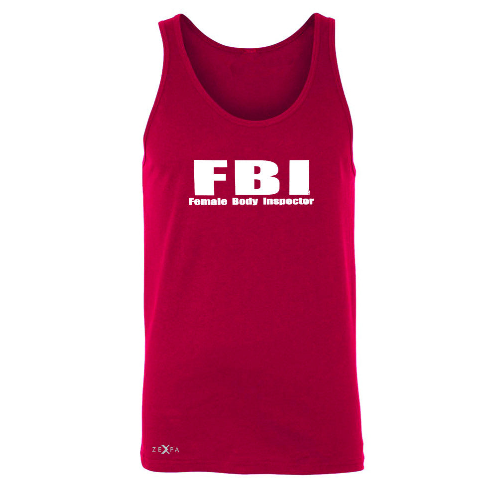 FBI - Female Body Inspector Men's Jersey Tank Funny Gift Friend Sleeveless - Zexpa Apparel - 4