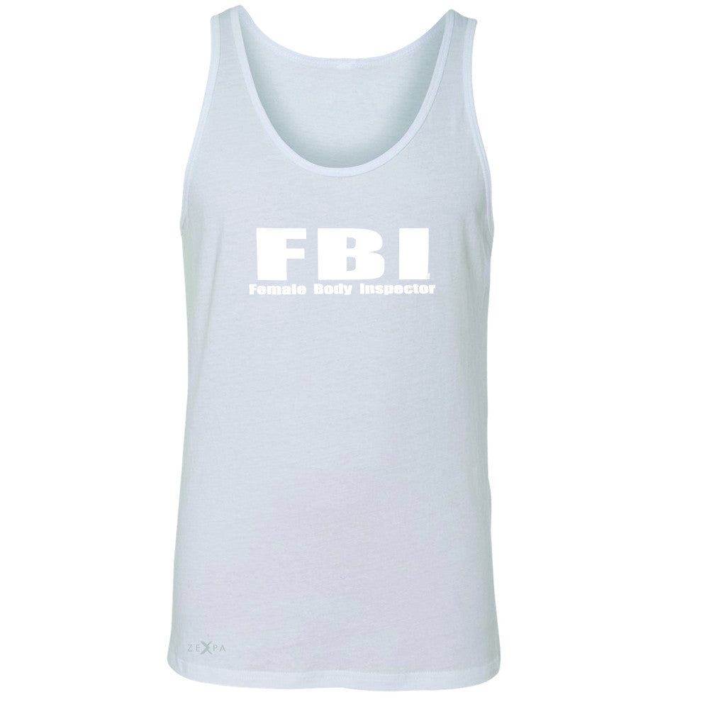 FBI - Female Body Inspector Men's Jersey Tank Funny Gift Friend Sleeveless - Zexpa Apparel - 5