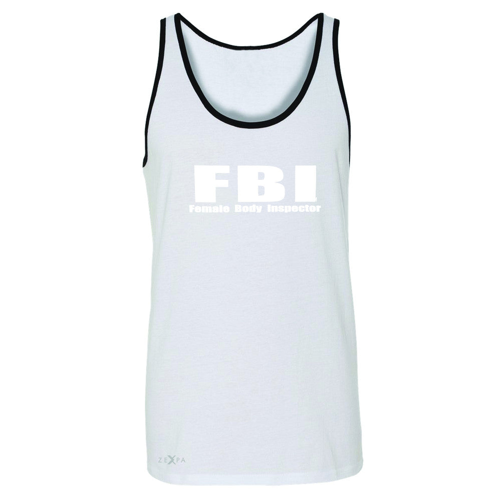 FBI - Female Body Inspector Men's Jersey Tank Funny Gift Friend Sleeveless - Zexpa Apparel - 6