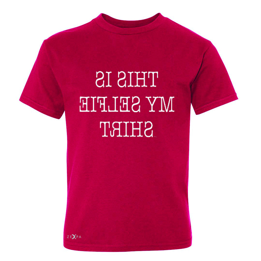 This is My Selfie Shirt - Mirrow Writing Youth T-shirt Funny Tee - Zexpa Apparel - 4