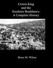 Crown King and the Southern Bradshaws: A Complete History - Wide World Maps & MORE! - Book - Crown King Press - Wide World Maps & MORE!