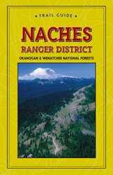 Naches Ranger District Okanogan & Wenatchee National Forests Trail Guide (Discover Your Northwest Trail Guides)