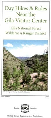 Day Hikes & Rides Near the Gila Visitor Center, Wilderness Ranger District, Gila National Forest, New Mexico [Paper/Non-Laminated]
