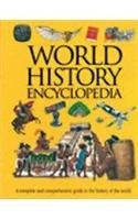 World History Encyclopedia: A Complete and Comprehensive Guide to the History of the World