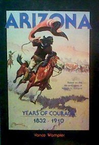 us topo - Arizona: Years of Courage, 1832-1910: Based on the Life and Times of William H. Kirkland - 1st Edition/1st Printing - Wide World Maps & MORE! - Book - Wide World Maps & MORE! - Wide World Maps & MORE!
