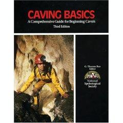 Caving Basics: A Comprehensive Manual for Beginning Cavers