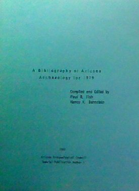 A BIBLIOGRAPHY OF ARIZONA ARCHAEOLOGY FOR 1979. Arizona Archaeological Council Special Publication Number 1.
