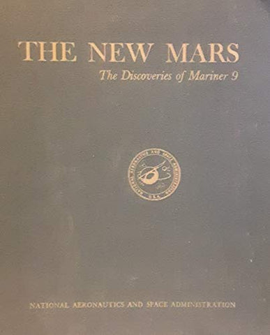 The New Mars: The Discoveries of Mariner 9