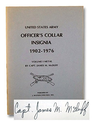 United States Army Officer's Collar Insignia 1902-1976: Volume I Metal